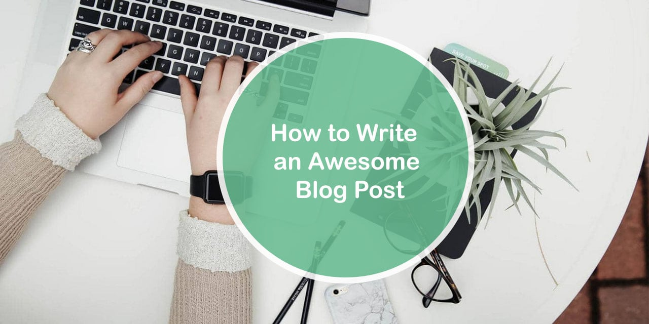 Know How to Write a Awesome Blog Post