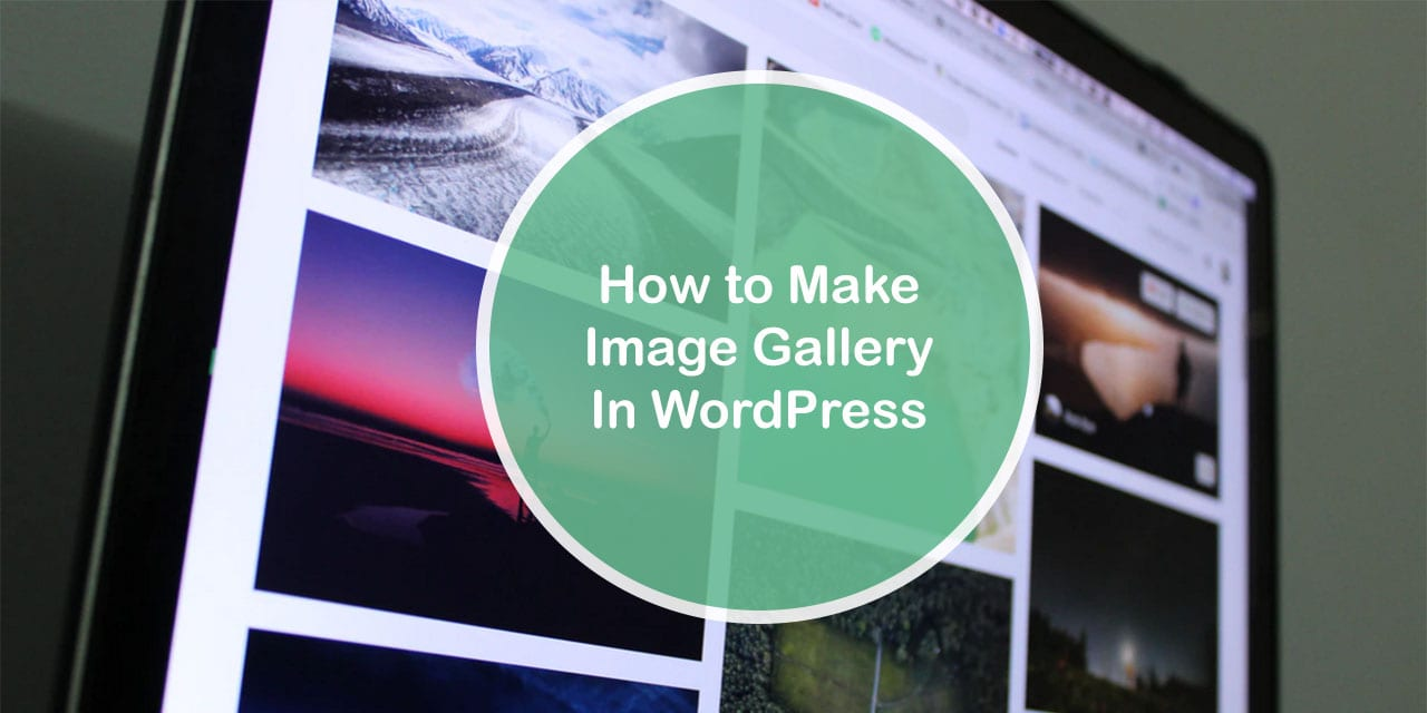 How to Make Image Gallery in WordPress