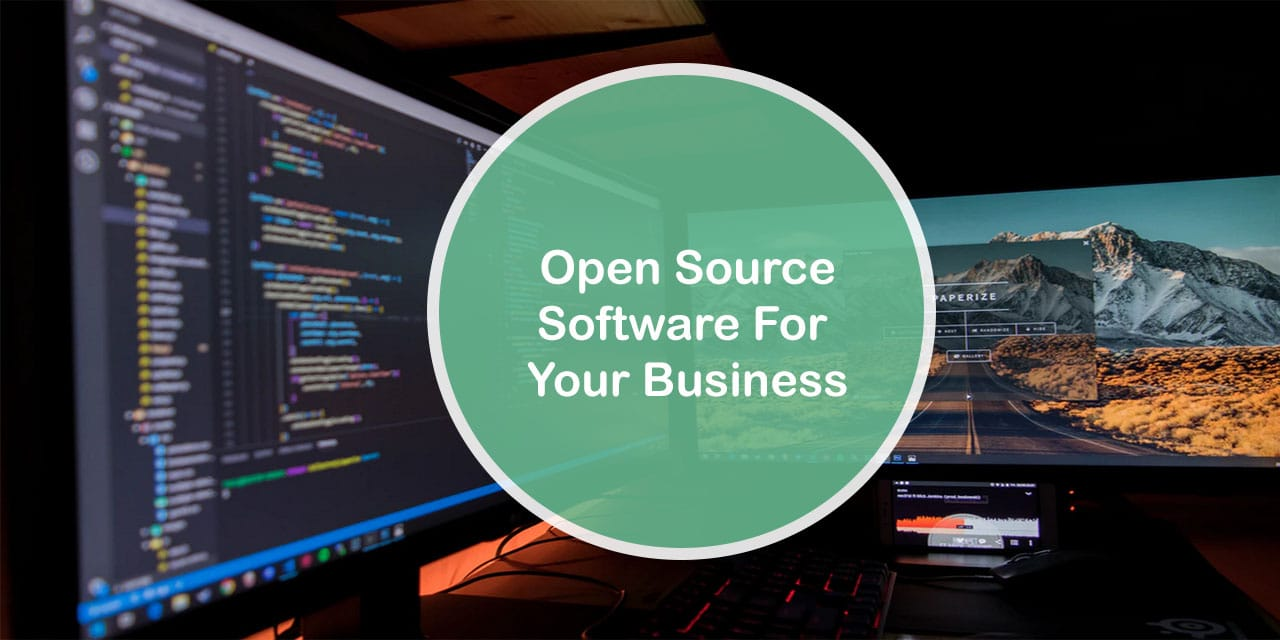 Small Open Source Softwares For Your Business