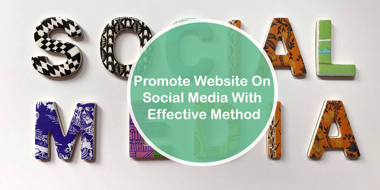 Promote Website on Social Media with Effective Method
