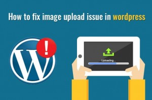 fix image upload issue in wordpress