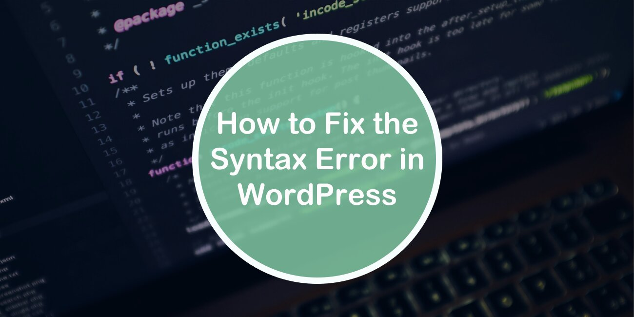 How to Fix the Syntax Error in WordPress