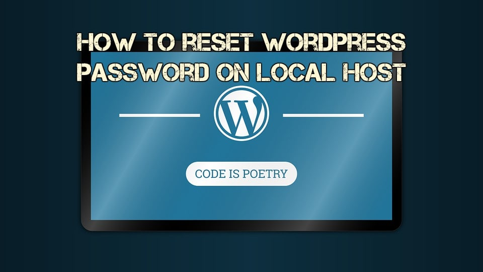 How to reset WordPress password on local host