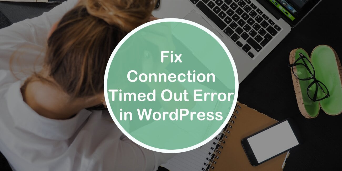 How to Fix the Connection Timed Out Error in WordPress