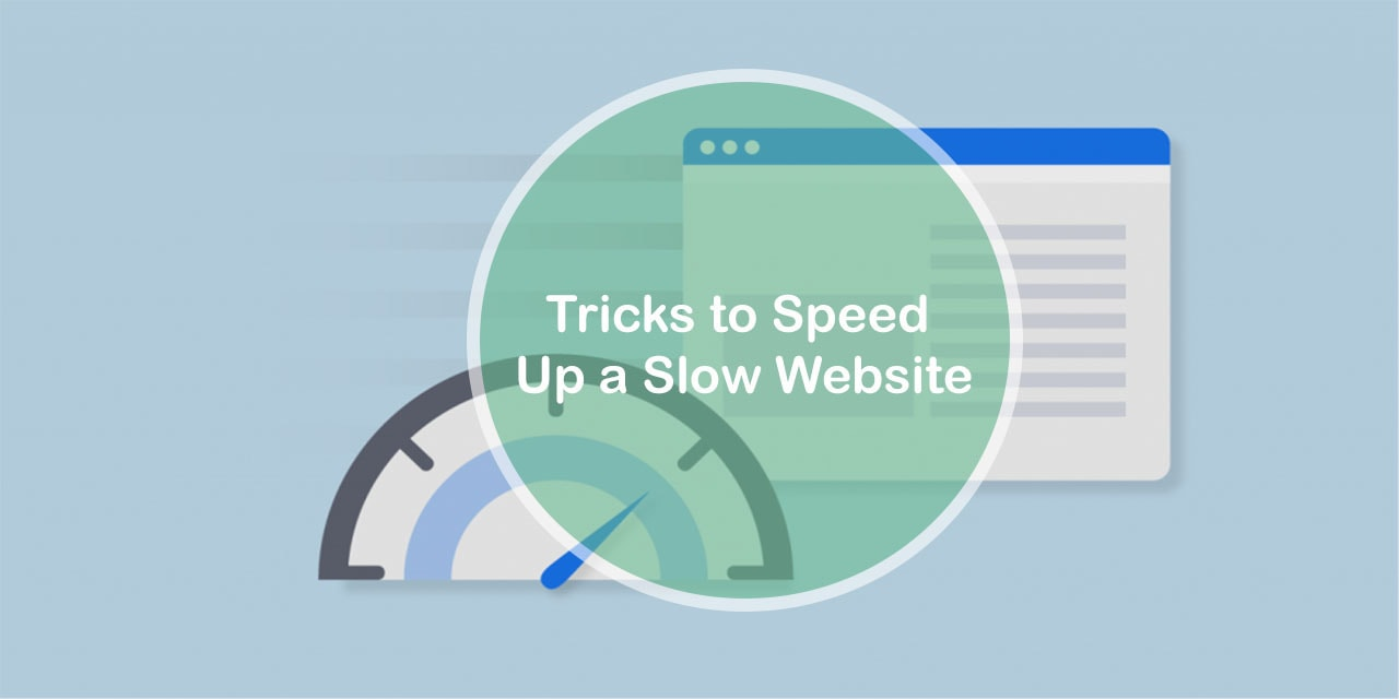 Tricks to Speed Up a Slow Website