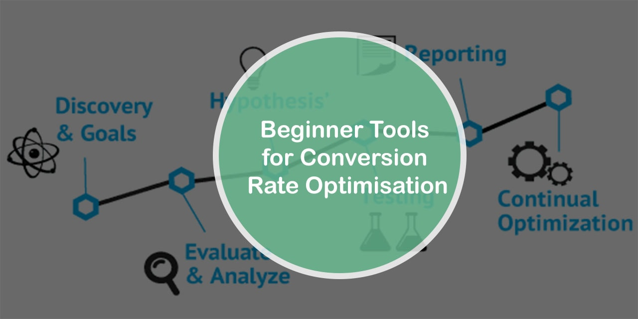 Beginner Tools for Conversion Rate Optimisation