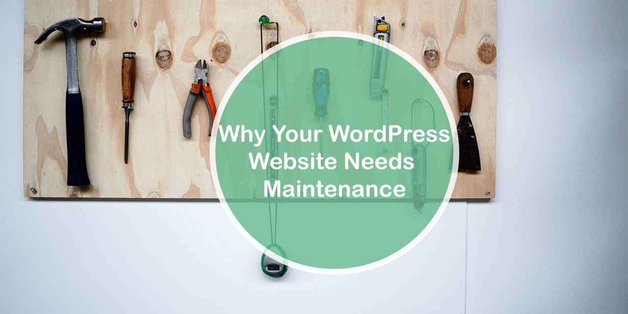Why your WordPress website needs Maintenance