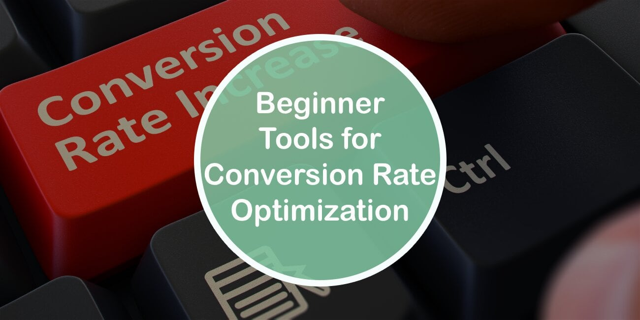 Beginner Tools for Conversion Rate Optimization