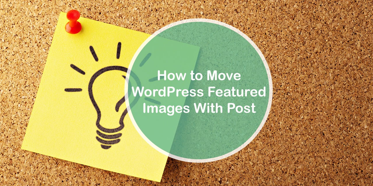 How to move WordPress featured image with post