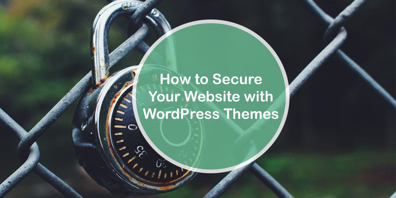 How to secure your website with WordPress themes