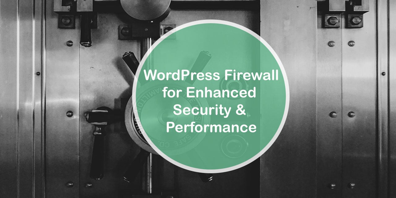 WordPress Firewall for Enhanced Security and Performance
