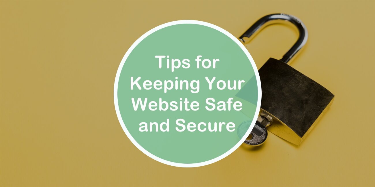 Tips for Keeping Your Wordpress Website Safe and Secure