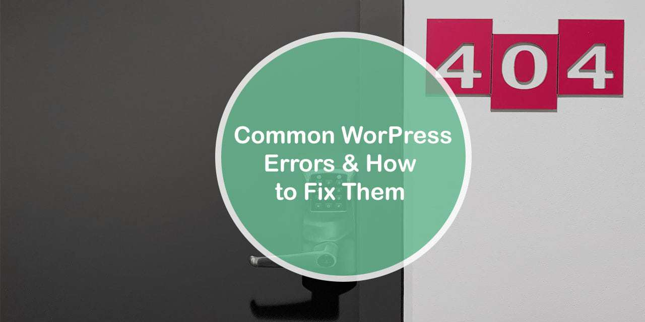 Common WordPress Errors and How to Fix Them_
