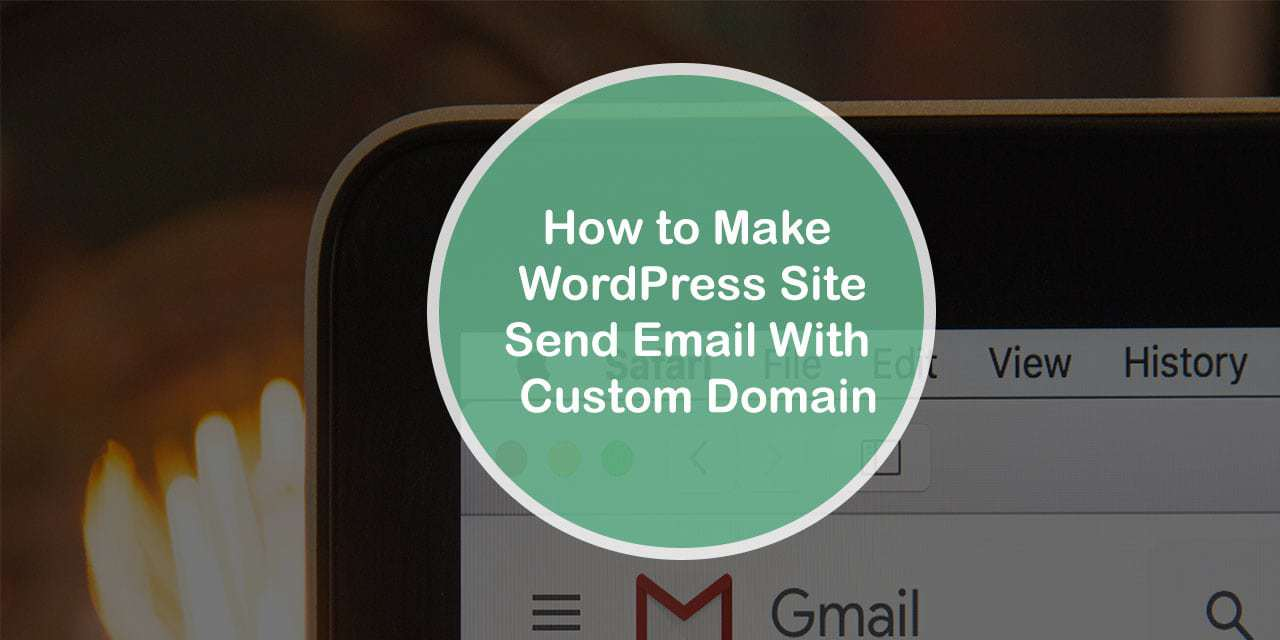 how to make wordpress send email my custom domain
