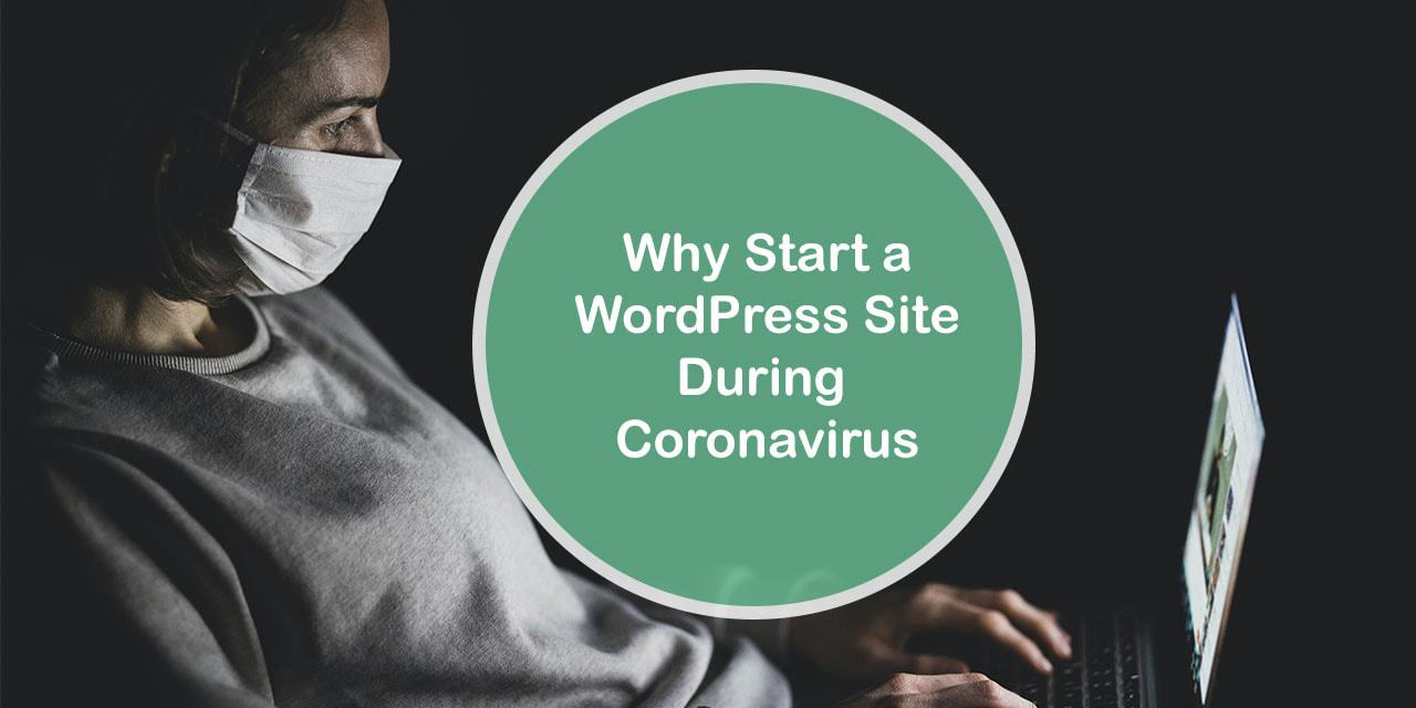 Start a WordPress Website During the Coronavirus