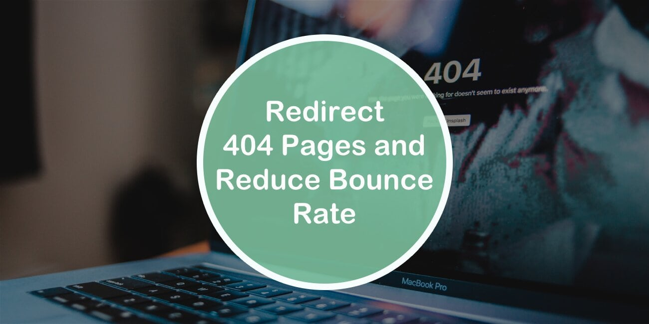 Redirect 404 Pages And Reduce Bounce Rate