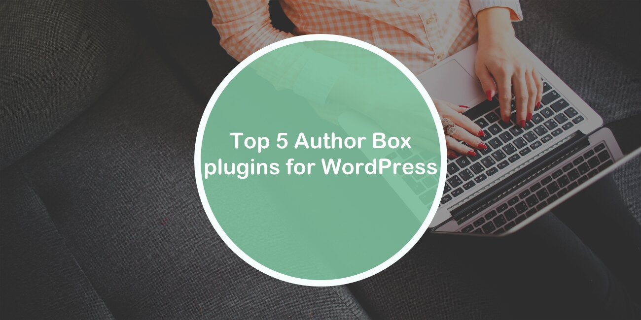 Top 5 Author Box plugins for WordPress