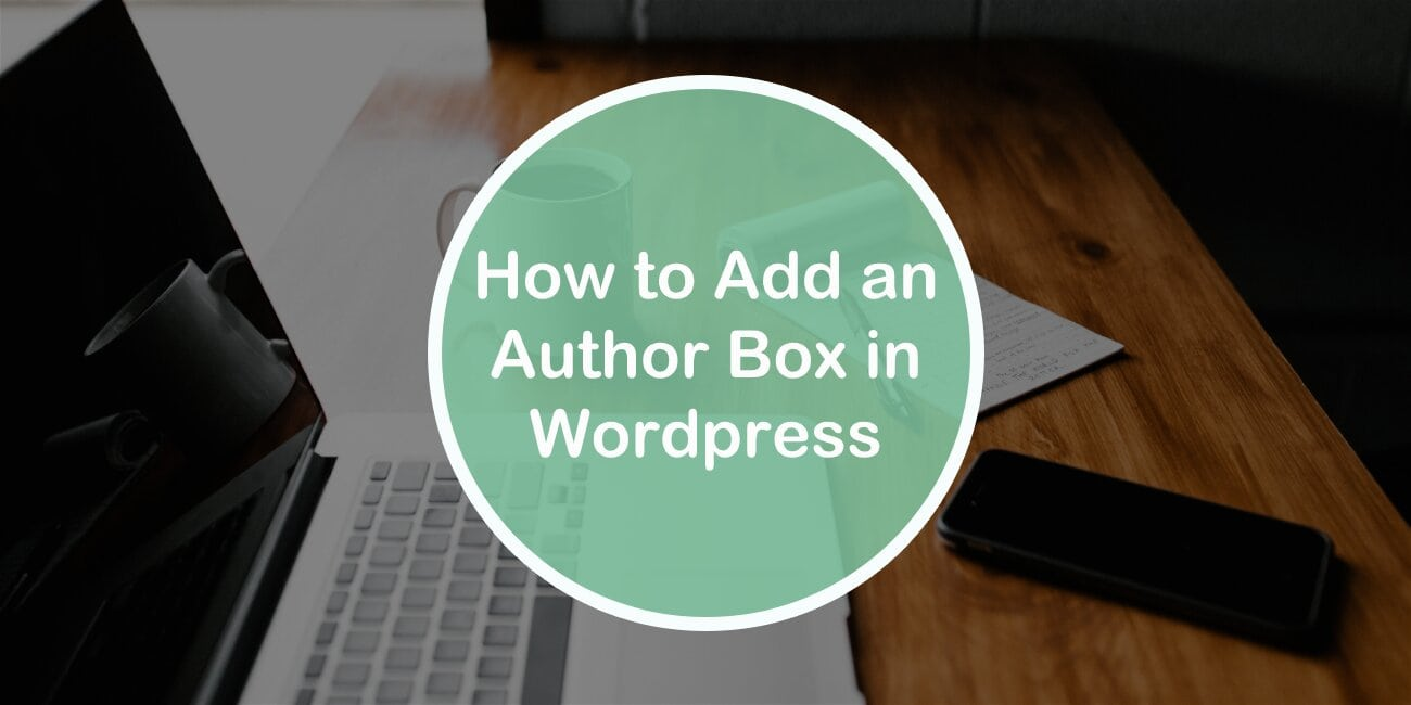 How to Add an Author Box in WordPress