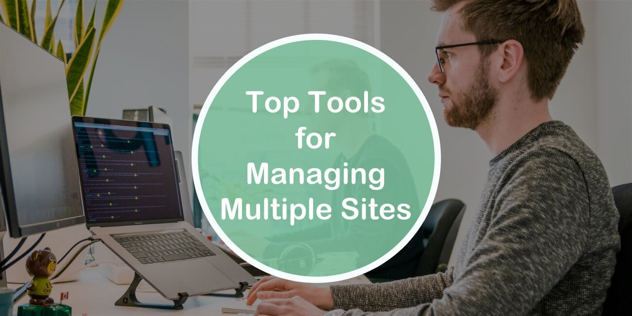Top 5 Tools for Managing Multiple Sites