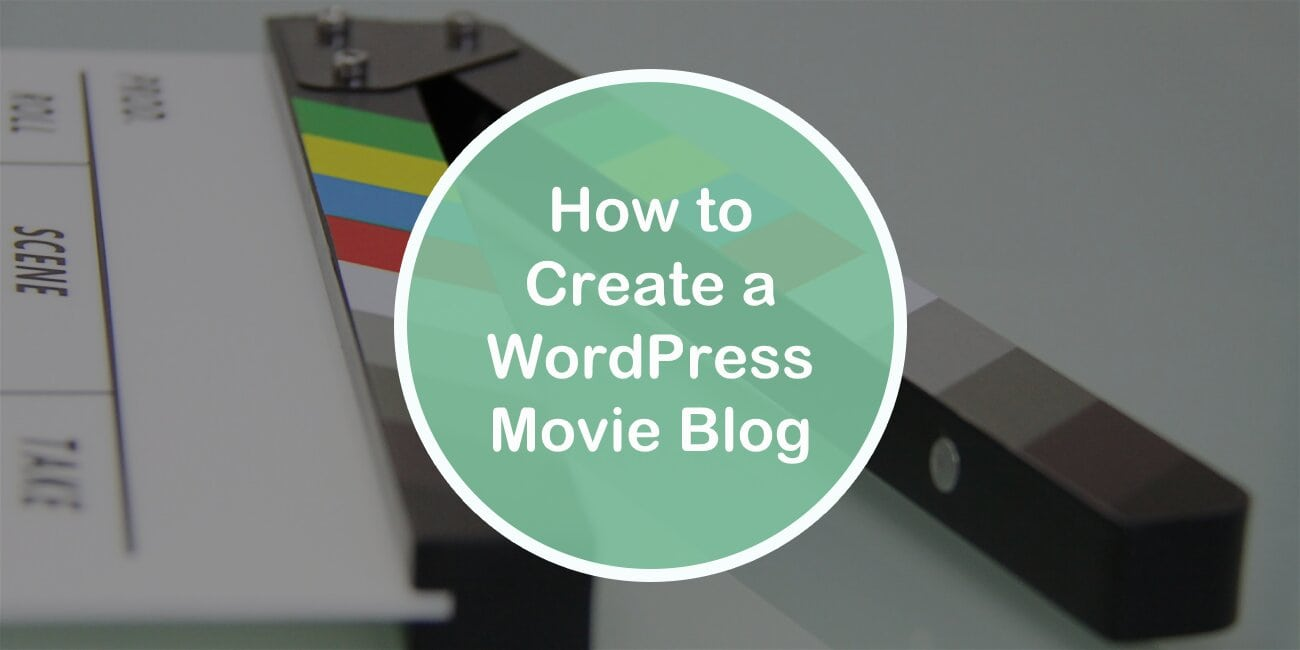 How to Create a WordPress Movie Blog