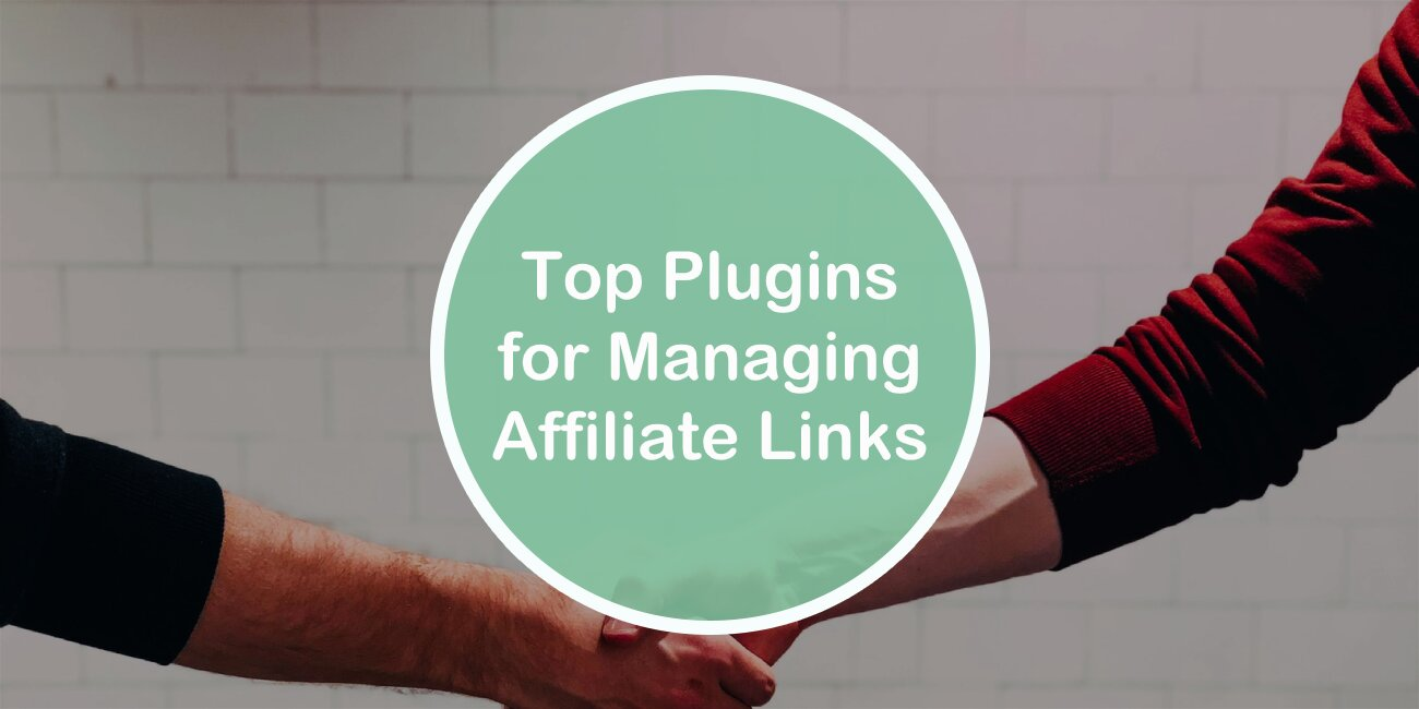 Top 5 Plugins for Managing Affiliate Links