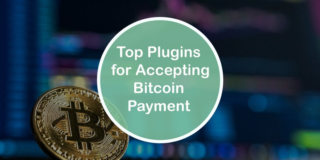 Top 5 Wordpress Plugins for Accepting Bitcoin Payment