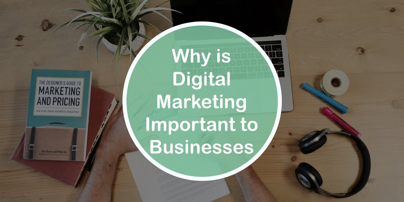 Why is Digital Marketing Important to Businesses