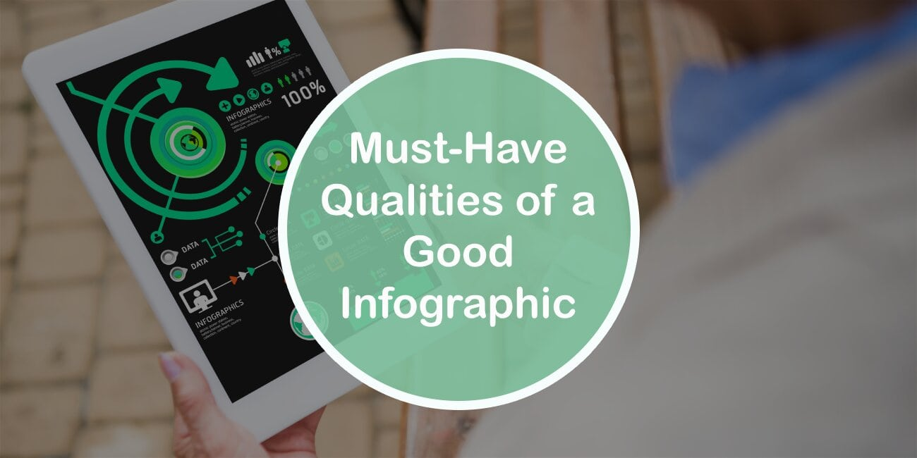 5 Must-have Qualities of a Good Infographic