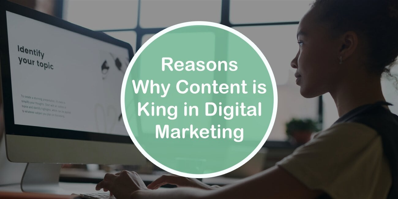 6 Reasons Why Content is King in Digital Marketing