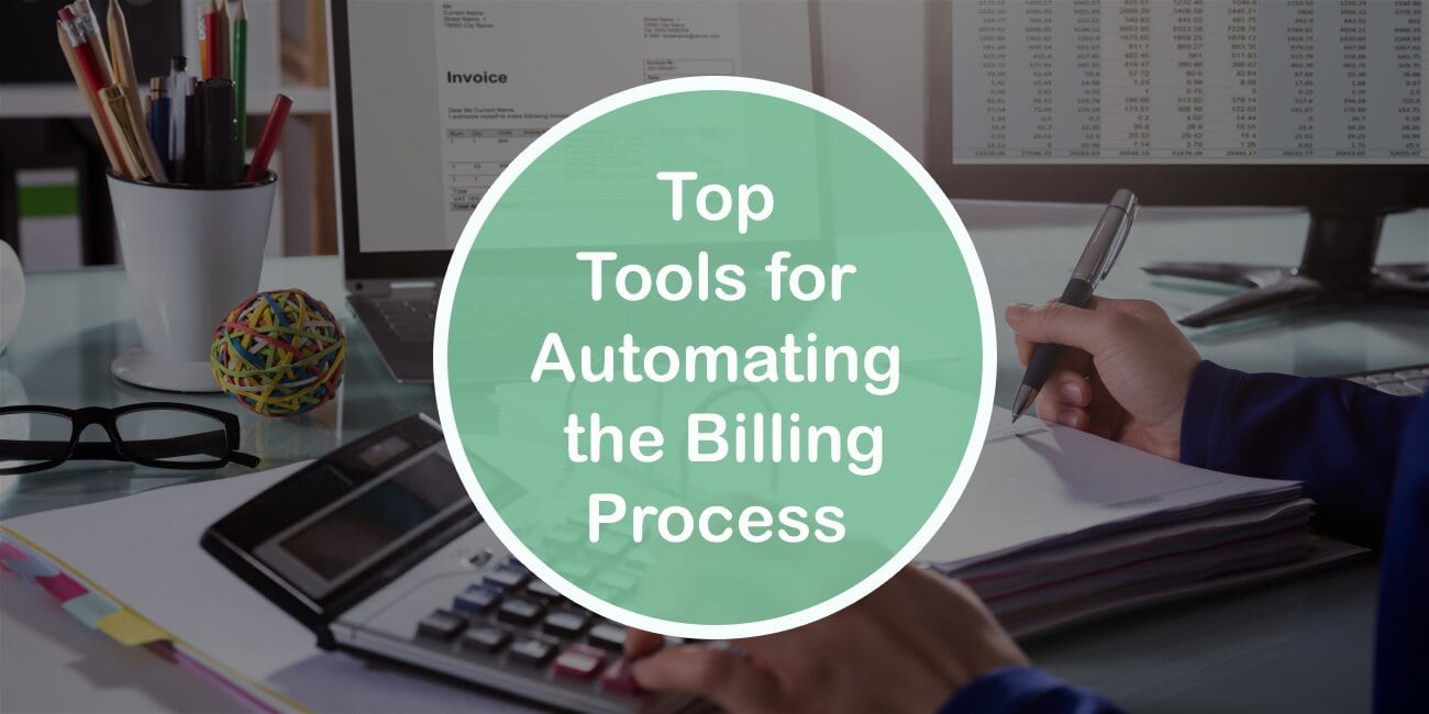 Top 5 Tools for Automating the Billing Process