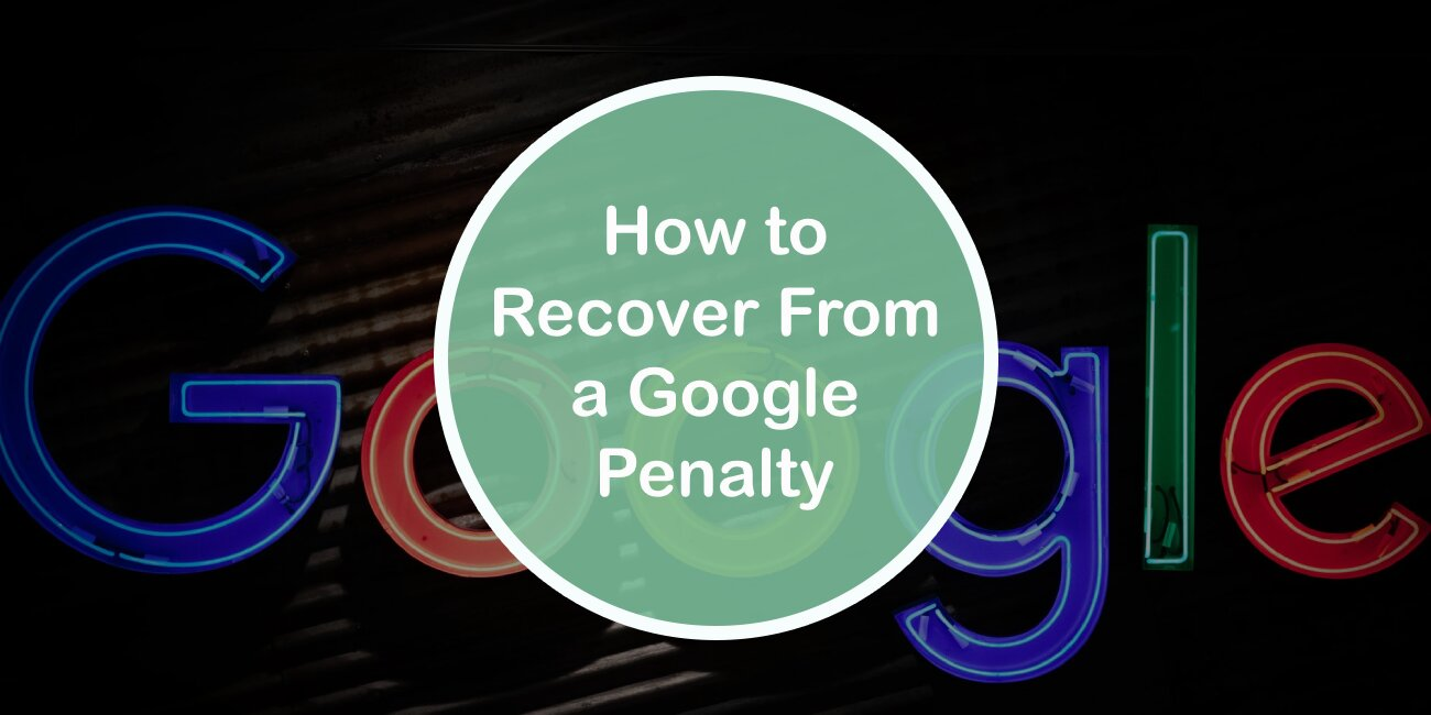 How to Recover From a Google Penalty
