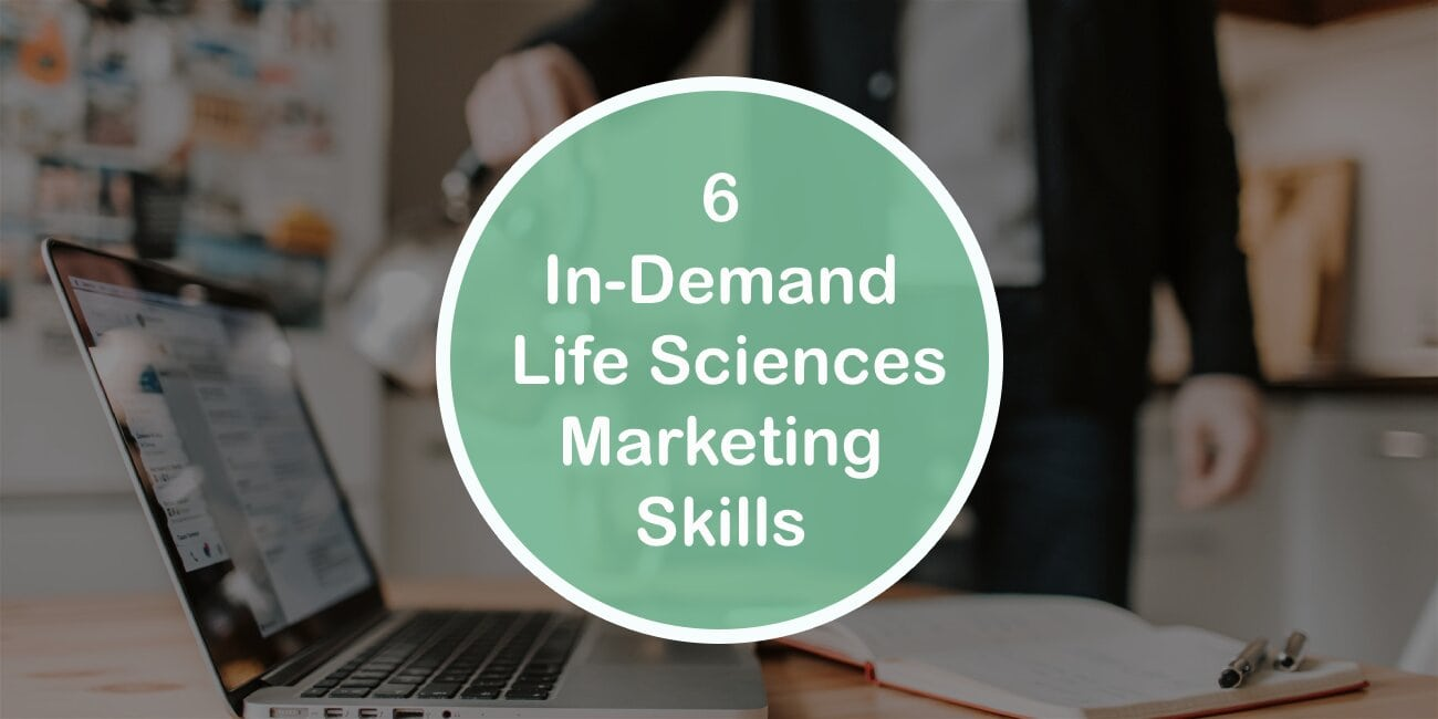 6 In-Demand Life Sciences Marketing Skills Top Companies Are Looking for