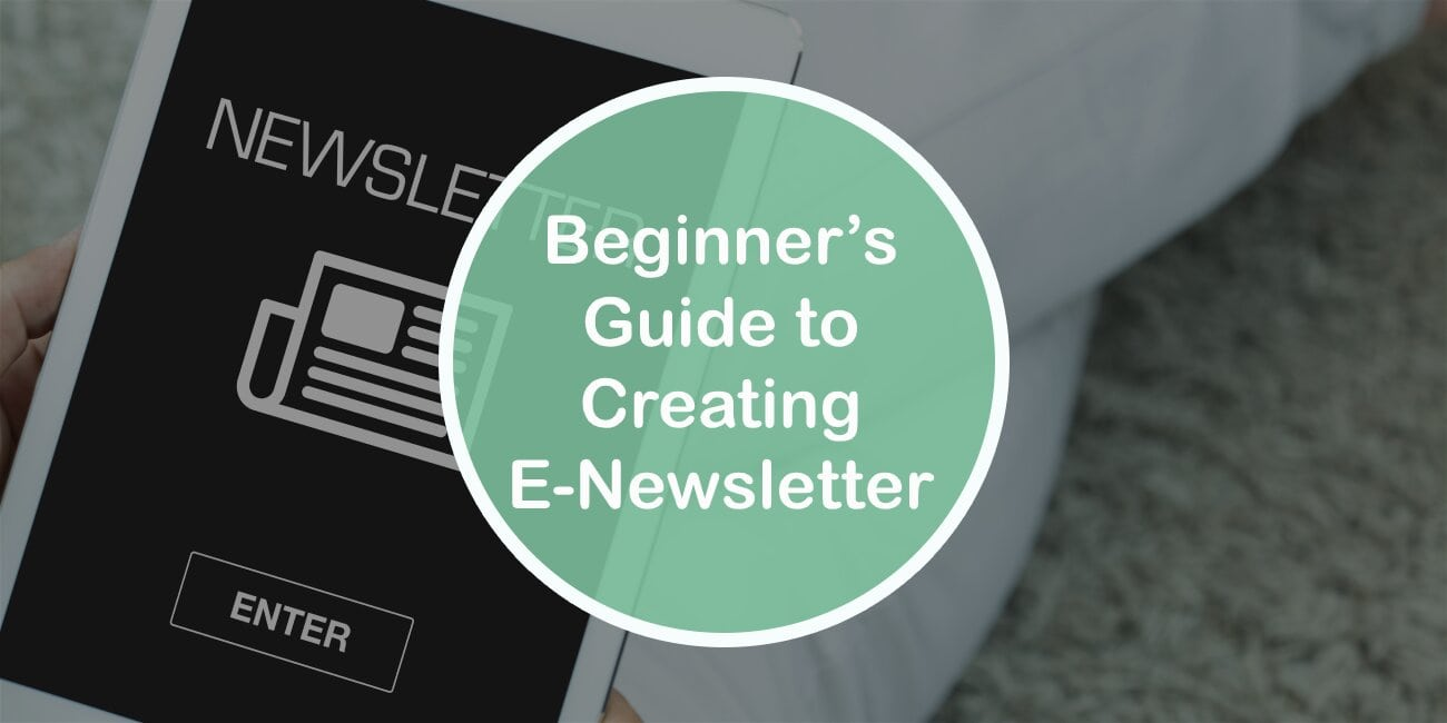 The Beginner's Guide to Creating a Successful E-newsletter