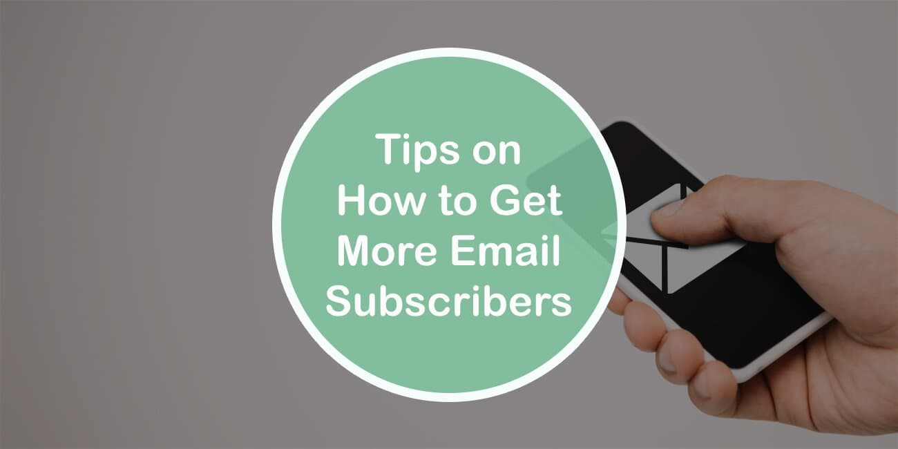 Top Tips on How to Get More Email Subscribers