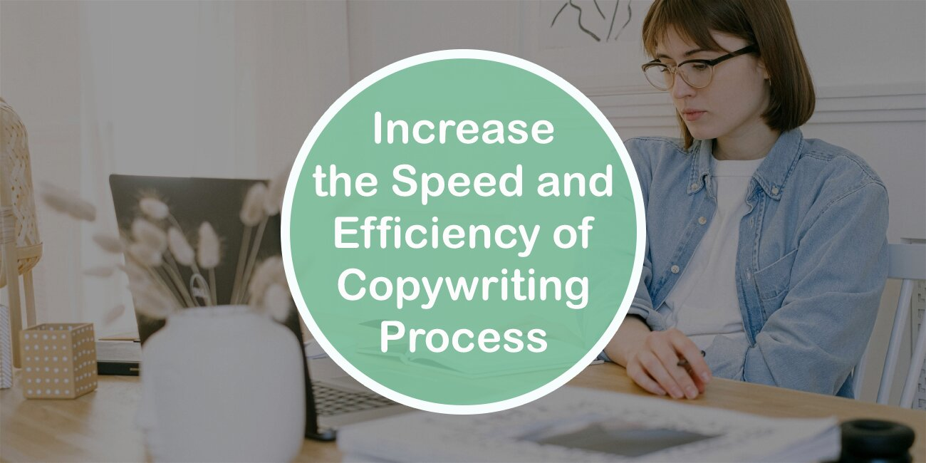 How to Increase the Speed and Efficiency of Your Copywriting Process