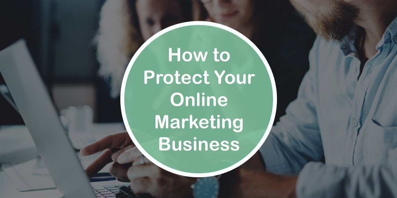 How to Protect Your Online Marketing Business