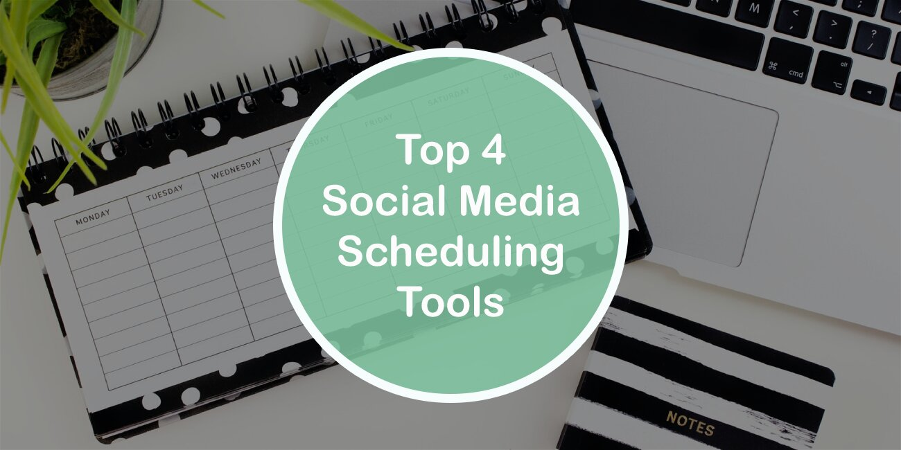 Top 4 Social Media Scheduling Tools That Will Make Your Marketing Impact Even Greater