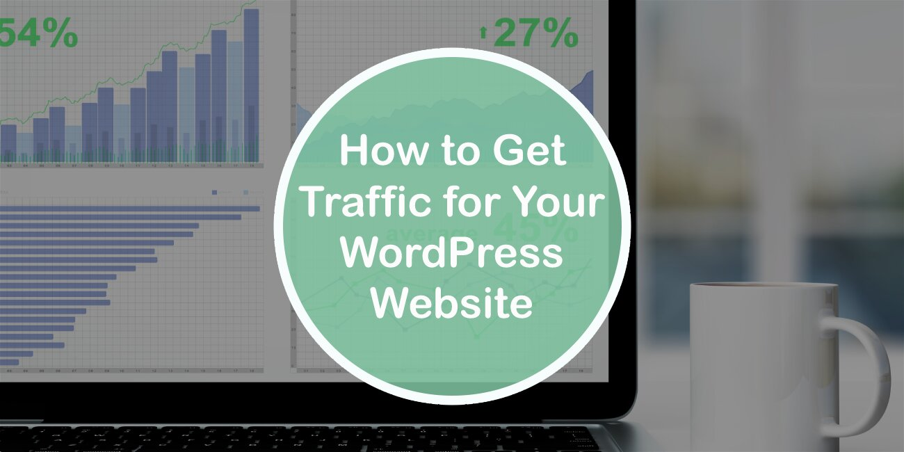 How to Get Traffic for Your WordPress Website