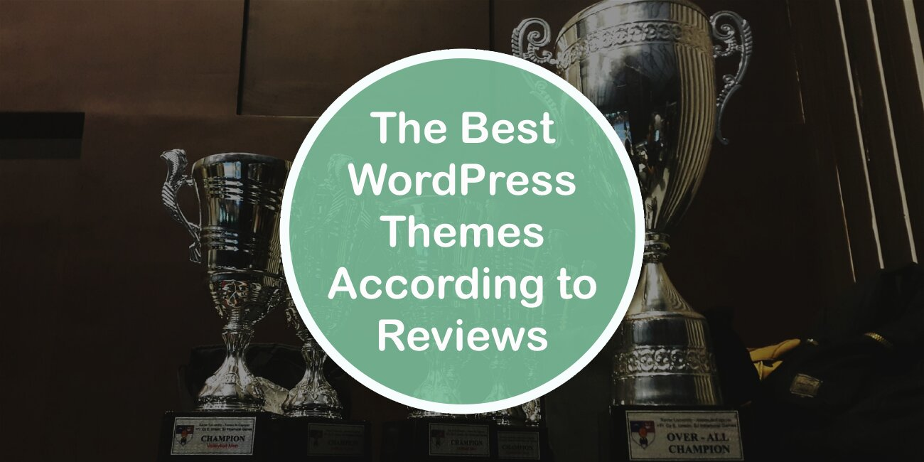 The Best WordPress Themes According to Reviews