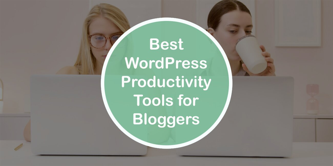 Best WordPress Productivity Tools for Bloggers