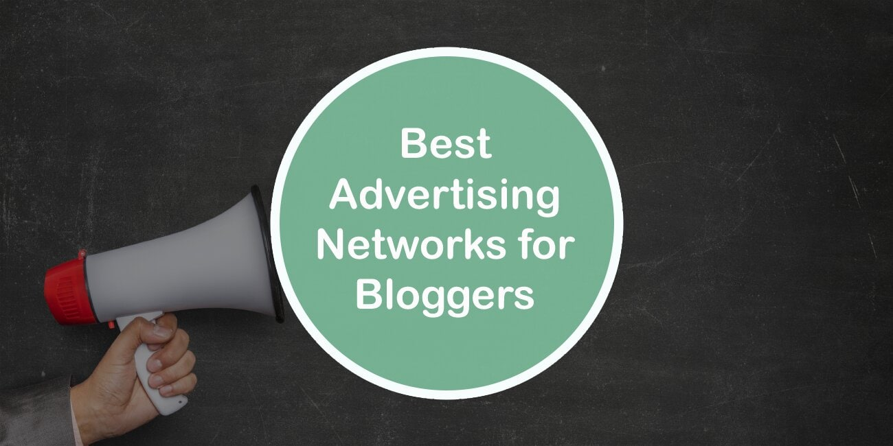 Best Advertising Networks for Bloggers That Will Enable You to Make Your Blog More Profitable