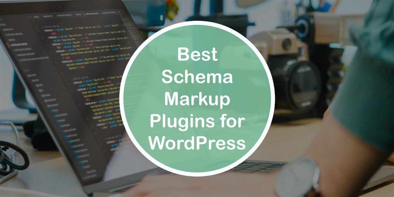 Best Schema Markup Plugins for WordPress That Will Boost Your Ranking and Click-Through Rate