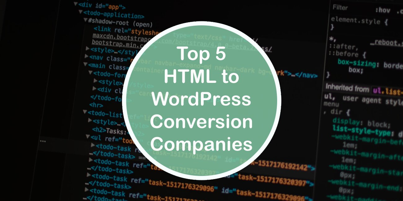 Top 5 HTML to WordPress Conversion Companies That Will Make the Transition a Seamless Process