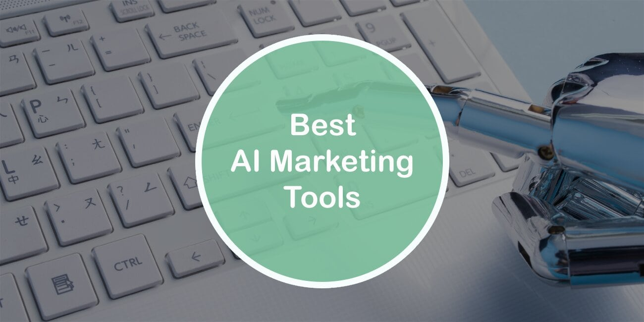 Best AI Marketing Tools You Need in Order to Rule Your Niche
