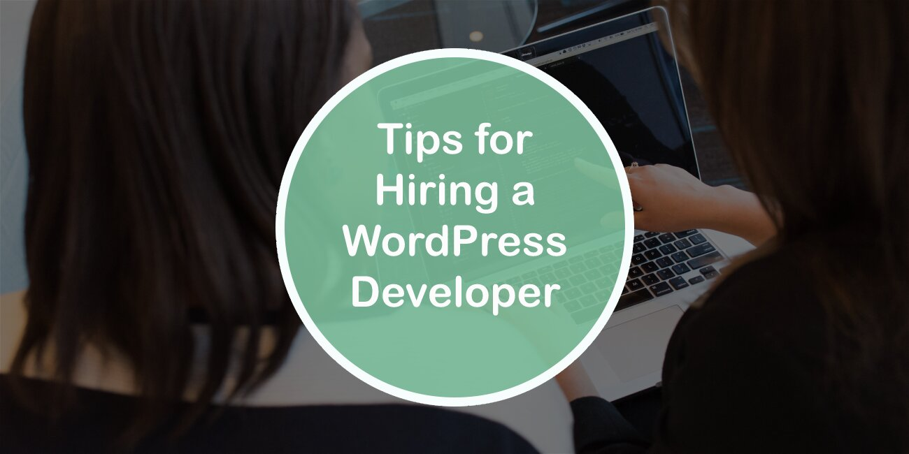 Tips for Hiring a WordPress Developer to Build Your Website