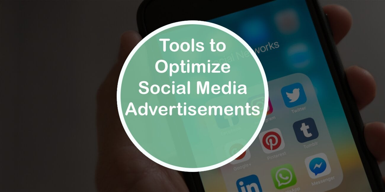 Top Tools Every Marketer Needs to Optimize Social Meida Advertisements