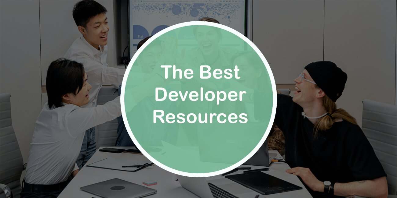 Best Developer Resources