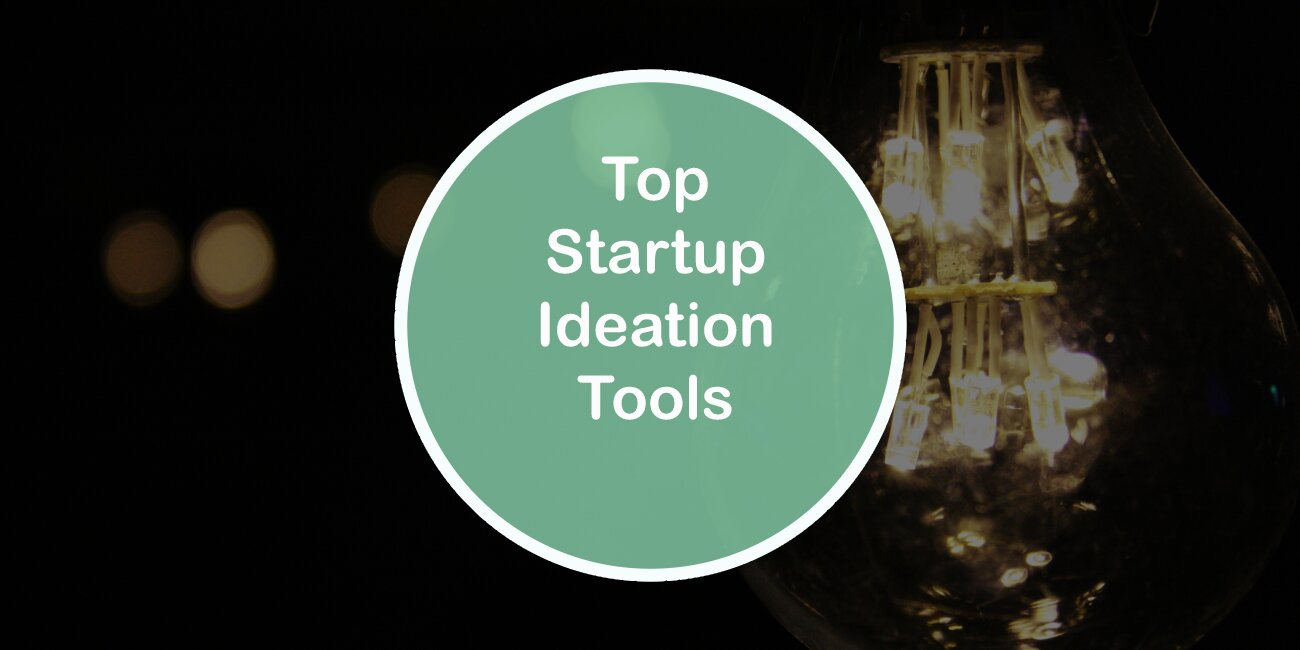 Top Startup Ideation Tools